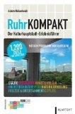 RuhrKompakt, Der Kulturhauptstadt-Erlebnisführer, von Achim Nöllenheidt, Preis: 9,95€